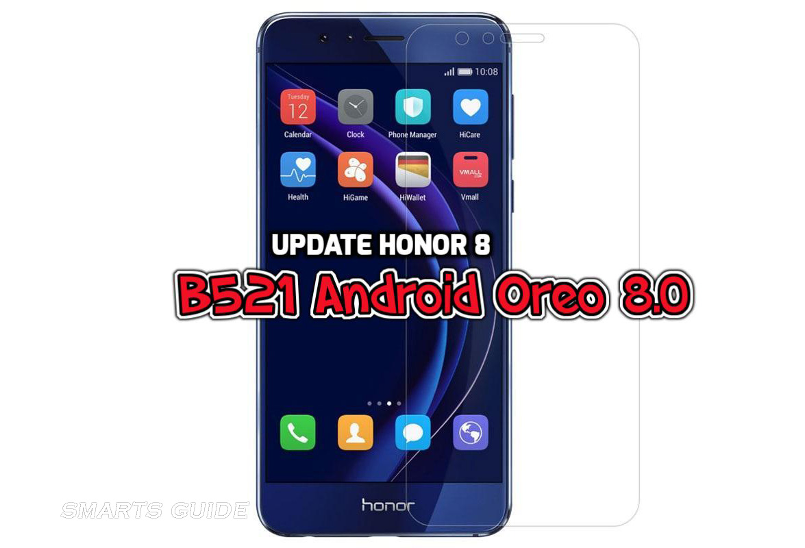 [How to Guide] Update Honor 8 B521 Android Oreo 8.0 Firmware (Europe)