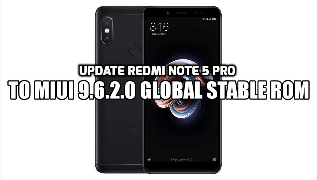 [How to Guide] Update Redmi Note 5 Pro to MIUI 9.6.2.0 Global Stable ROM
