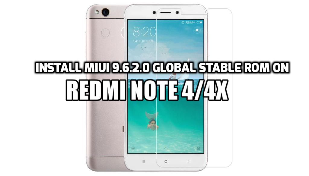 [How to Guide] Install MIUI 9.6.2.0 Global Stable ROM on Redmi Note 4/4x