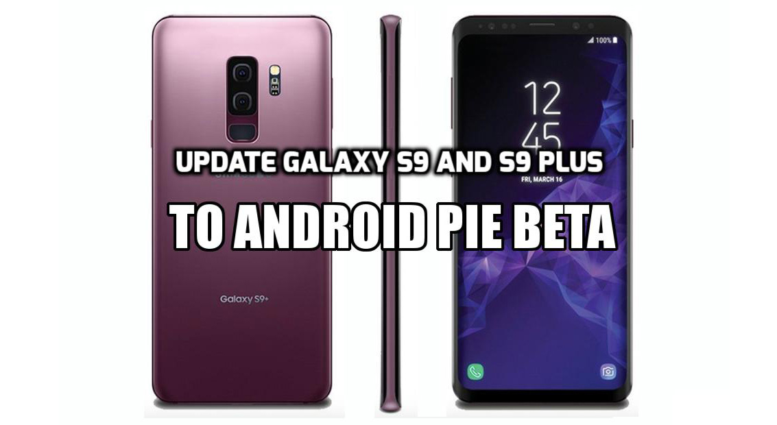 Update Samsung Galaxy S9 and S9 Plus Android Pie Beta