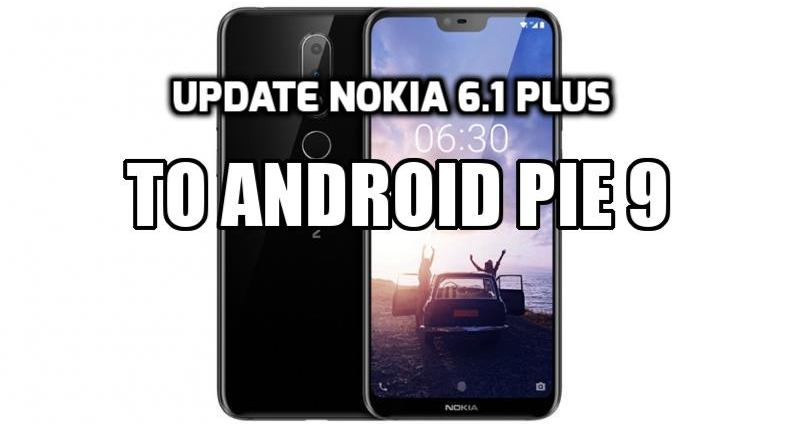 Update Nokia 6.1 Plus to Android Pie 9