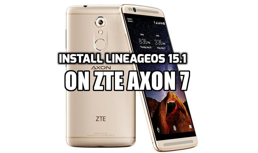 [How to Guide] Install LineageOS 15.1 On ZTE Axon 7, LG G2, Redmi 3S/3X and Redmi 4X [Official]